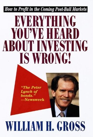 Bill Gross - Everything You've Heard About Investing Is Wrong