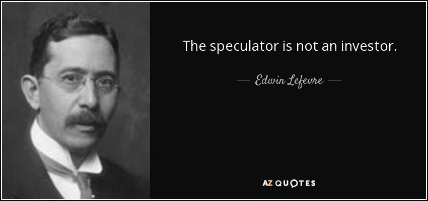 Edwin Lefevre – Investor Profile