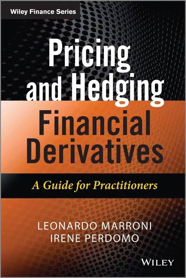 Irene Perdomo Pricing and Hedging Financial Derivatives a Guide for Practitioners